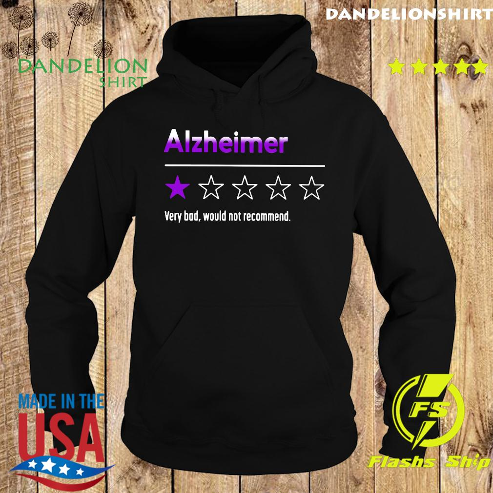 Alzheimer Very Bad Would Not Recommend Shirt Hoodie