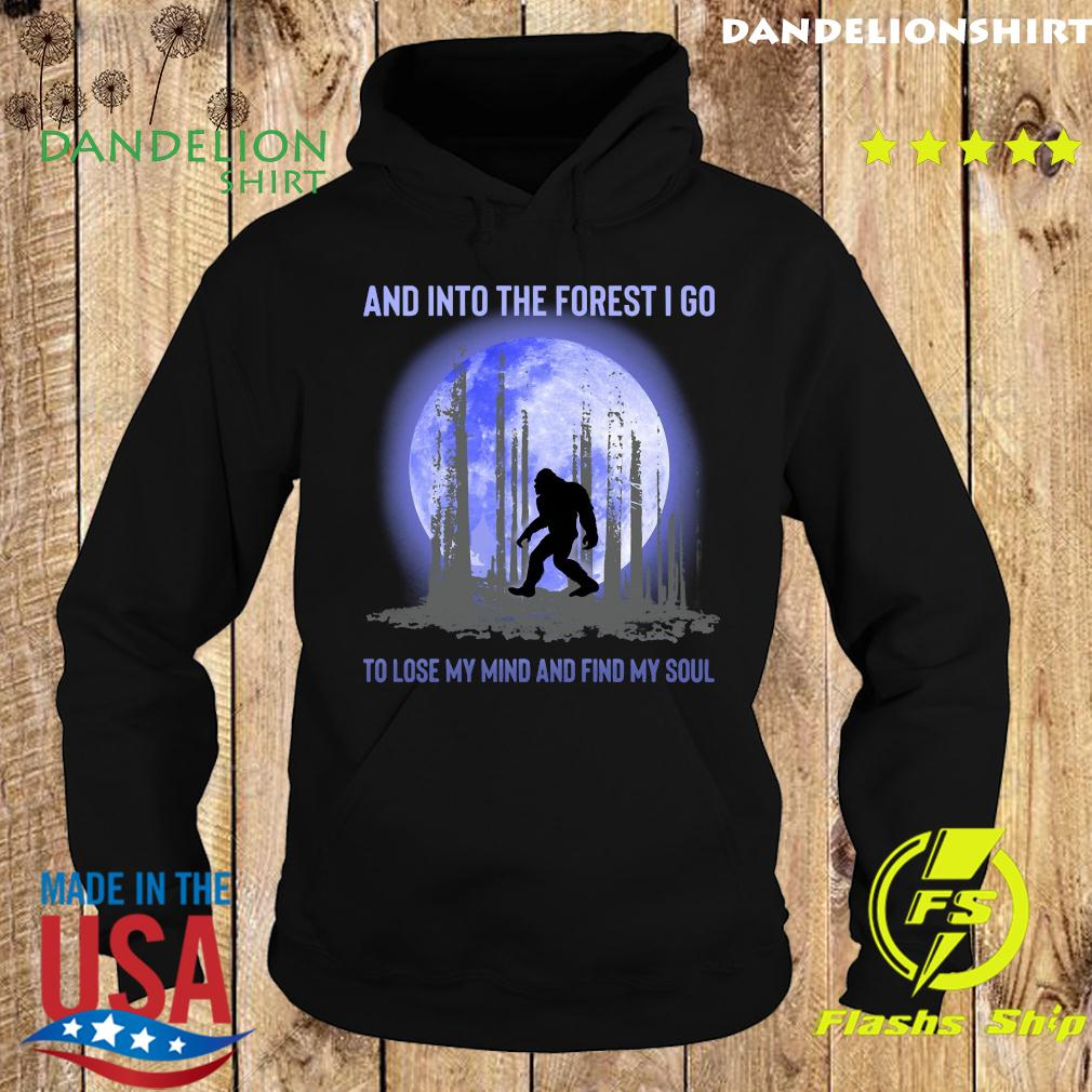 Bigfoot Moon And Into The Forest I Go To Lose My Mind And Find My Soul Shirt Hoodie
