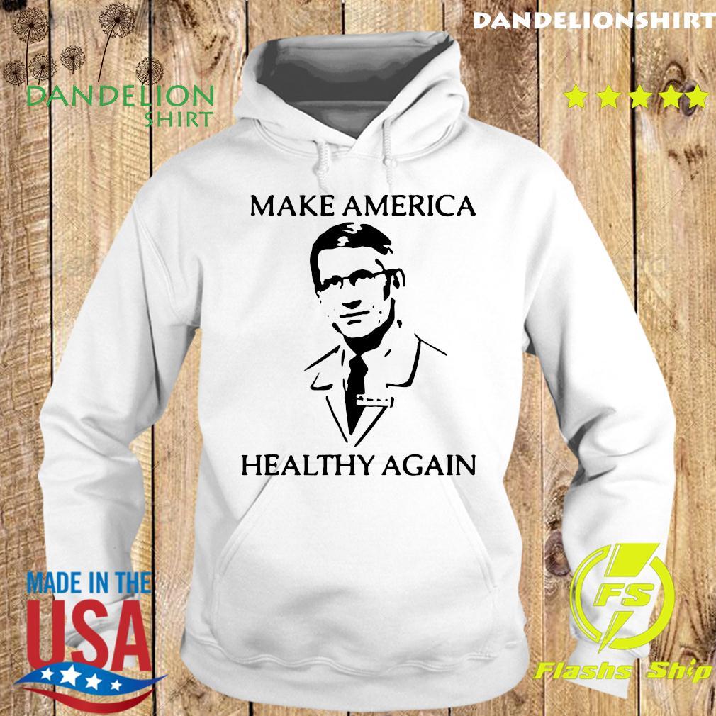 Dr Fauci make america healthy again s Hoodie
