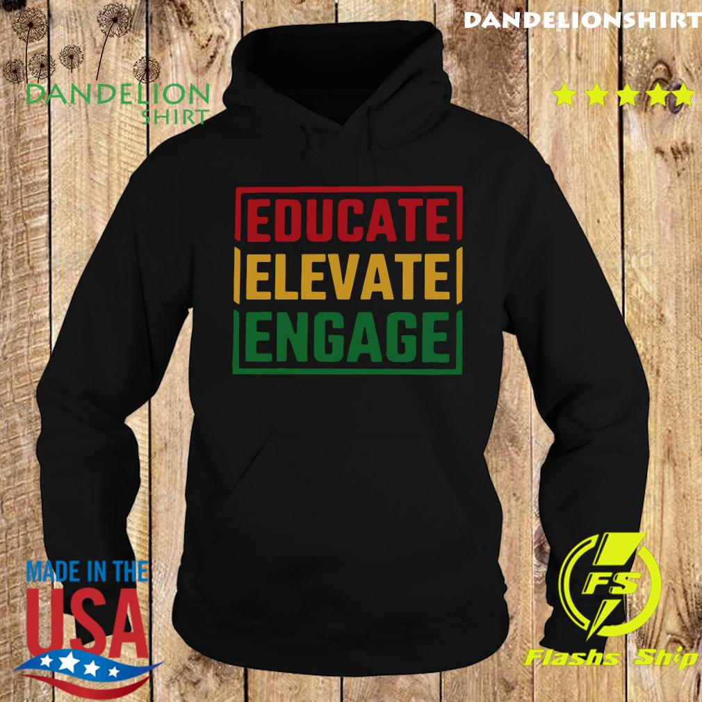 Educate Elevate Engage Shirt Hoodie