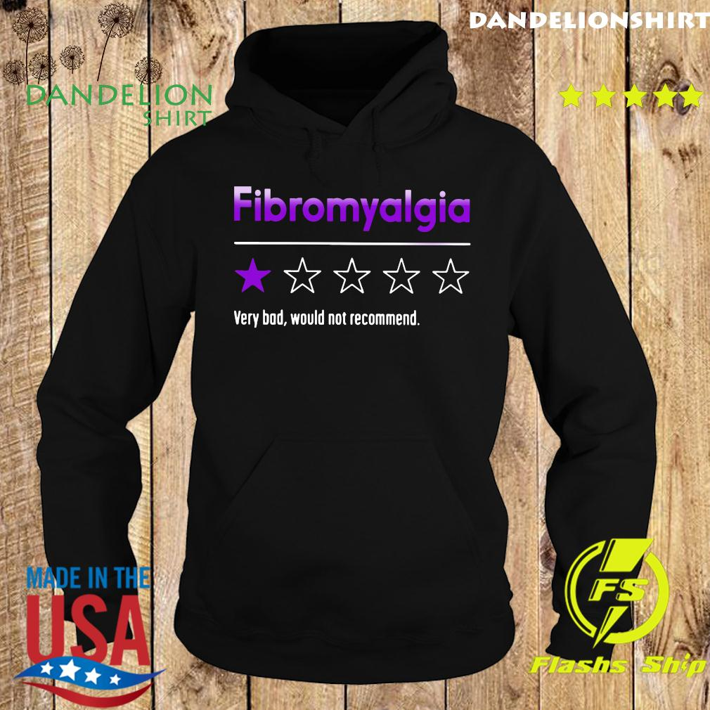 Fibromyalgia Very Bad Would Not Recommend Shirt Hoodie