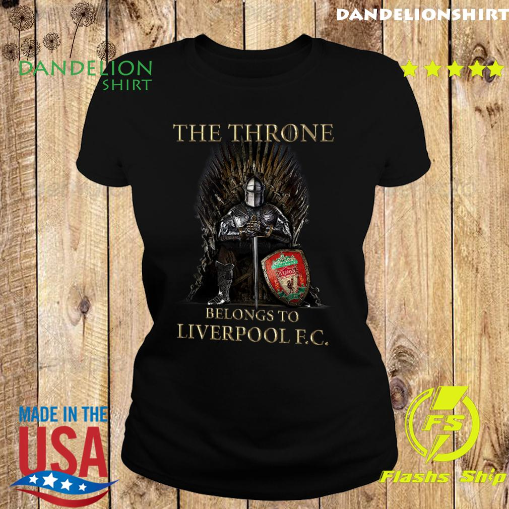Games Of Thrones The Throne Belongs To Liverpool Fc Shirt Ladies tee