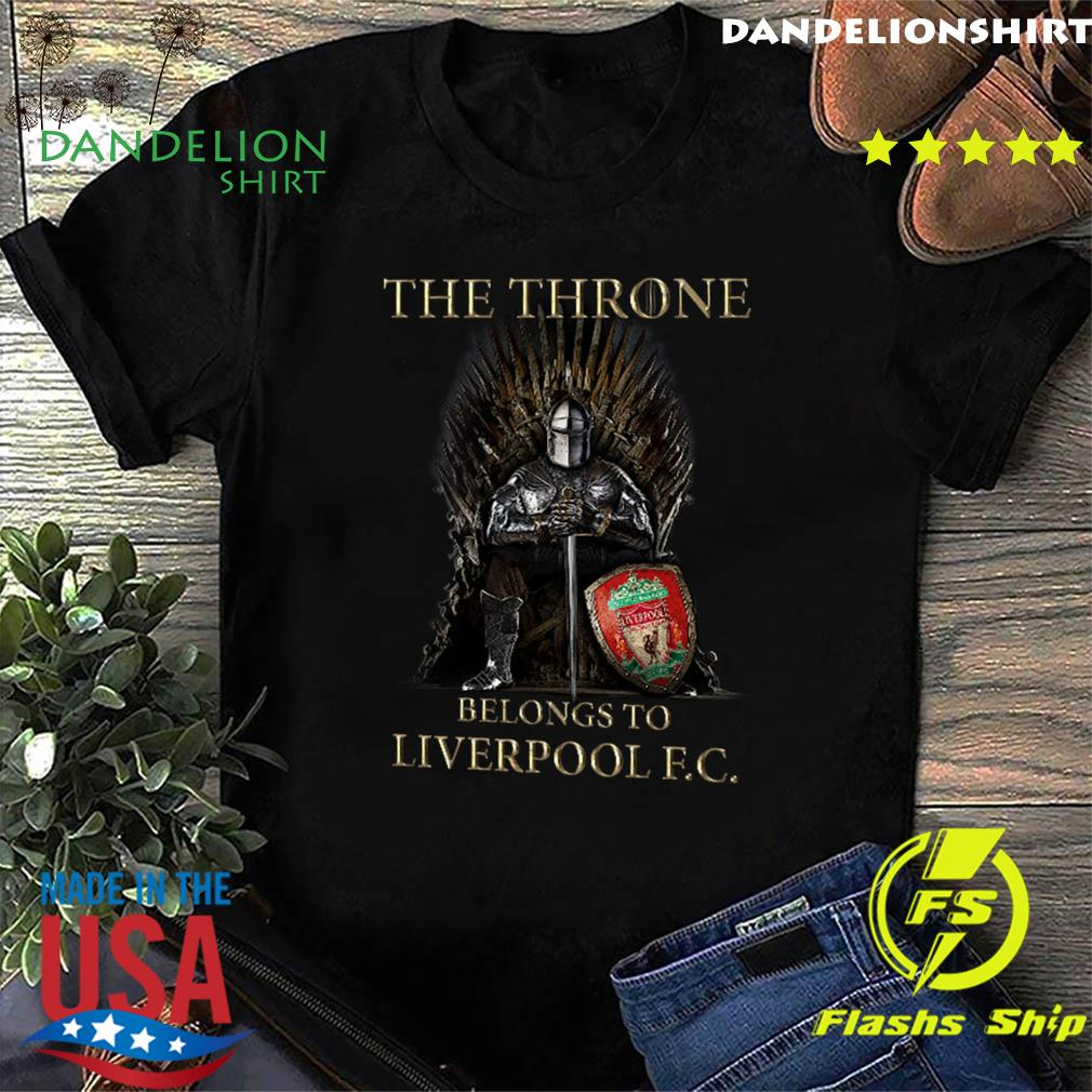 Games Of Thrones The Throne Belongs To Liverpool Fc Shirt