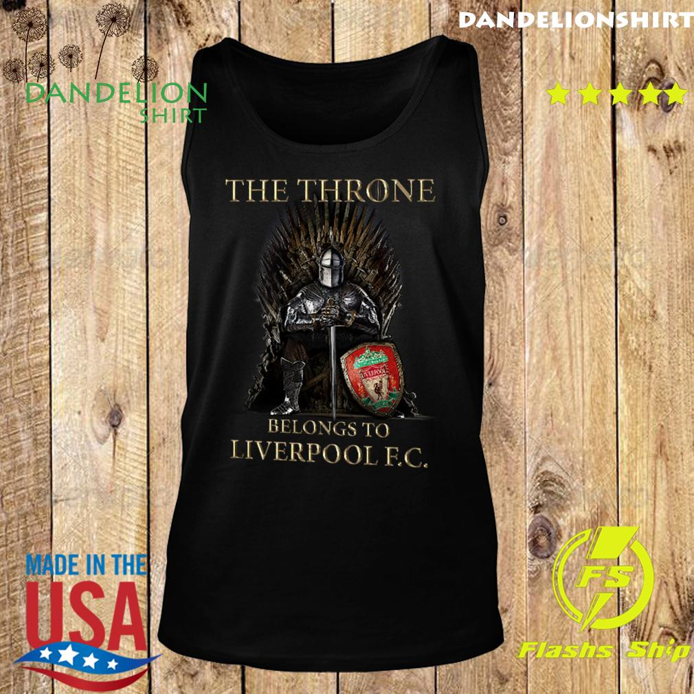 Games Of Thrones The Throne Belongs To Liverpool Fc Shirt Tank top