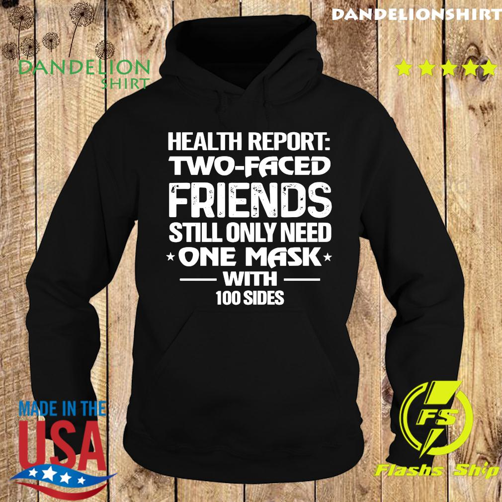 Health Report Two Faced Friends Still Only Need One Mask With 100 Sides Shirt Hoodie