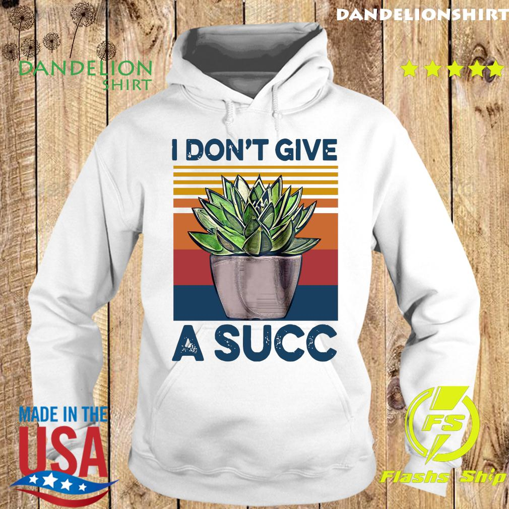 I Don't Give A Succ Vintage Shirt Hoodie