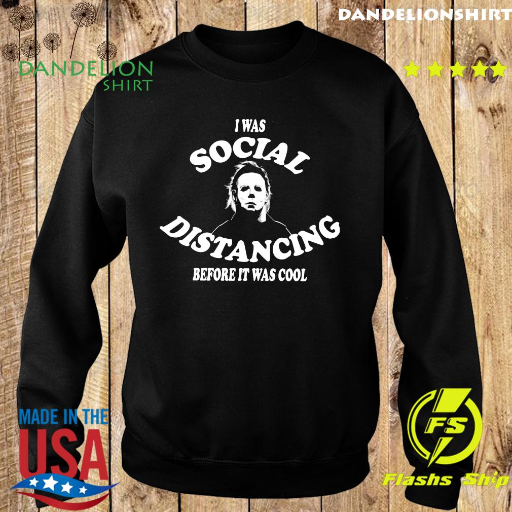 I Was Social Distancing Before It Was Cool Shirt Sweater