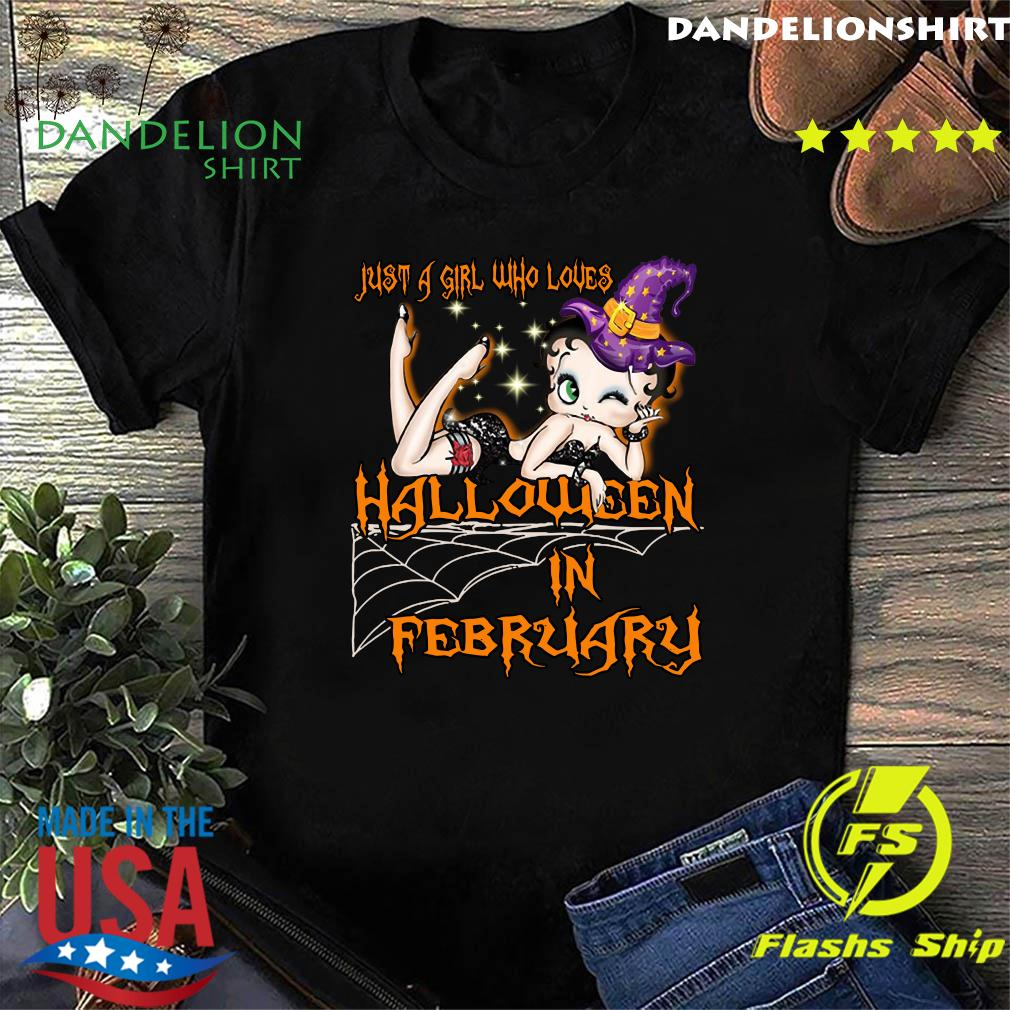 Just A Girl Who Loves Halloween In February Shirt