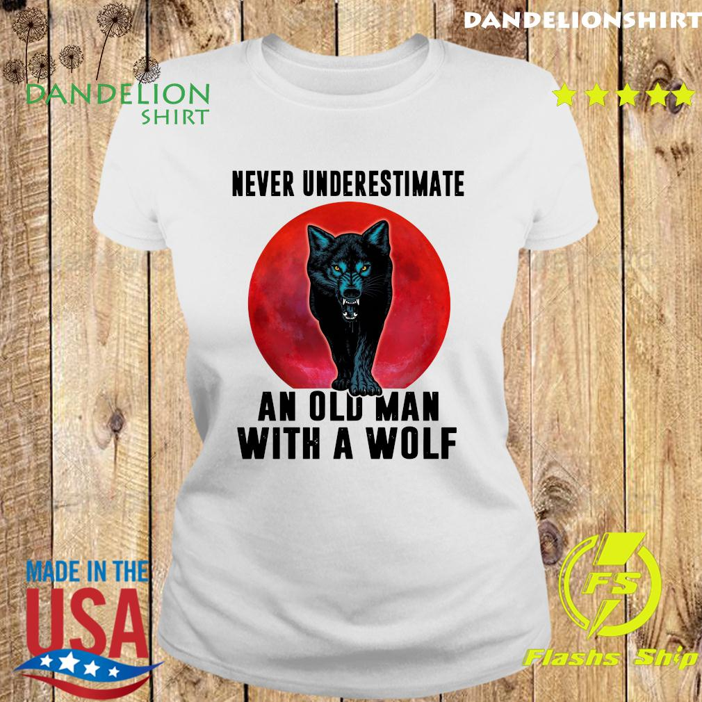 Never Underestimate An Old Man With A Wolf Moon Shirt Ladies tee