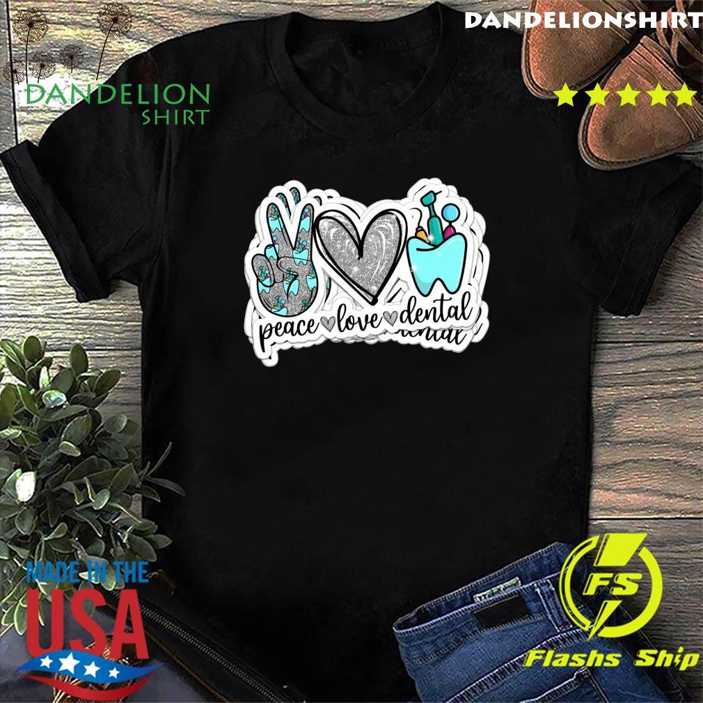 Peace Love Dental Shirt