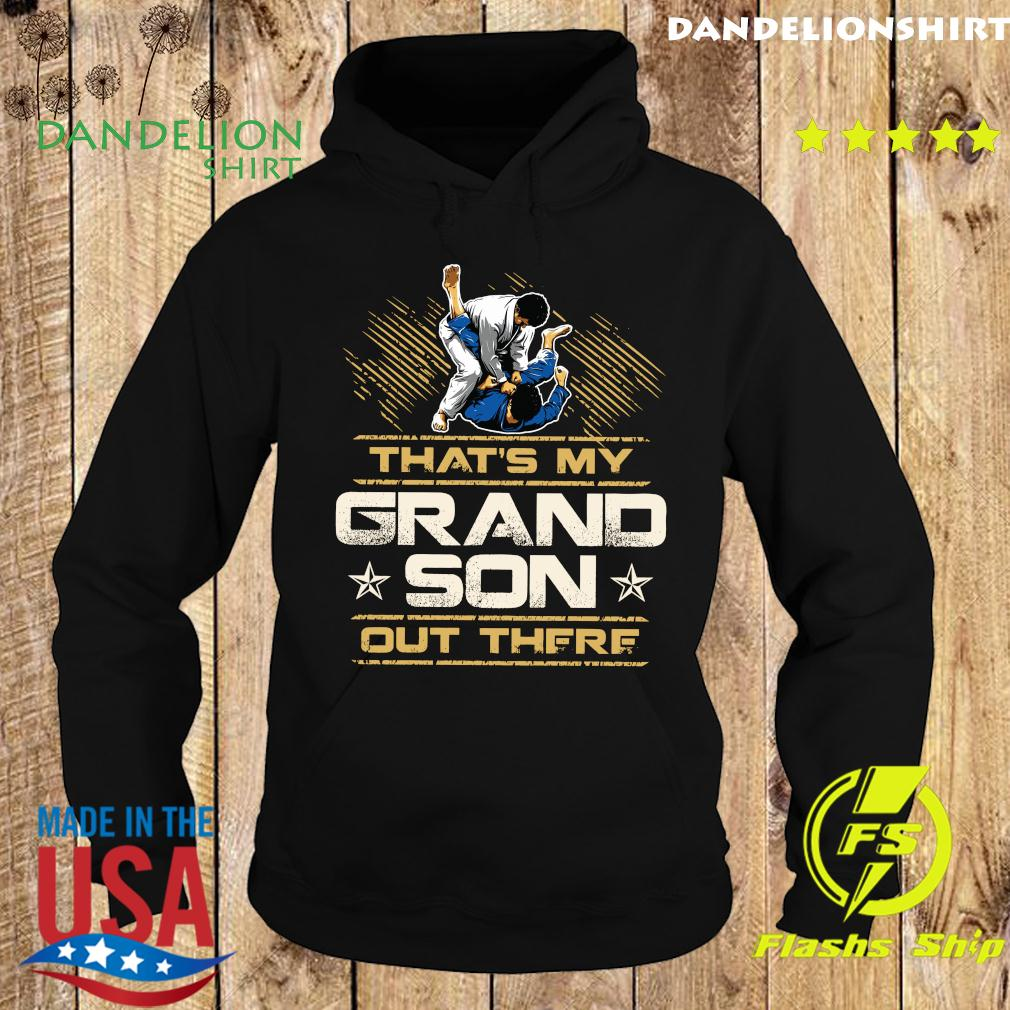 That_s My Grandson Out There Shirt Hoodie