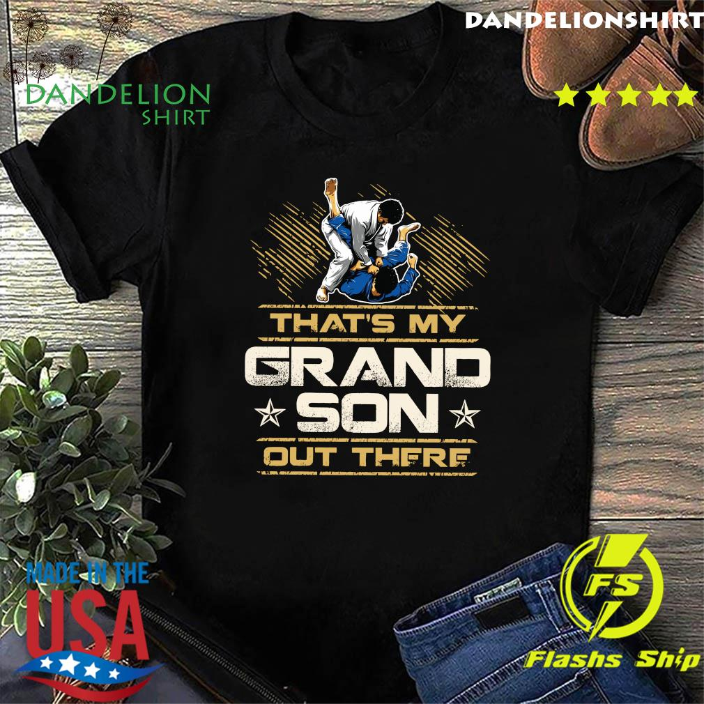 That_s My Grandson Out There Shirt