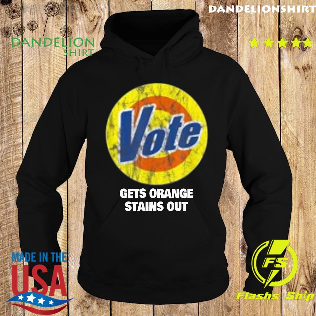 Vote Removes Stubborn Orange Stains vote gets orange stains out s Hoodie