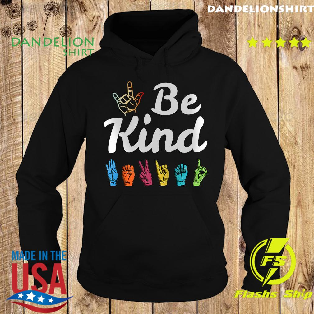 Be Kind ASL Sign Language Nonverbal Teacher Student T Shirts Hoodie
