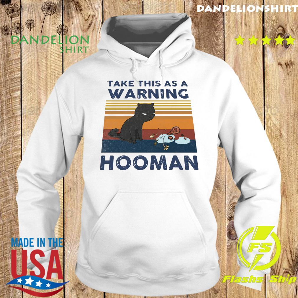 Black Cat Take This As A Warning Hooman Vintage Shirt Hoodie