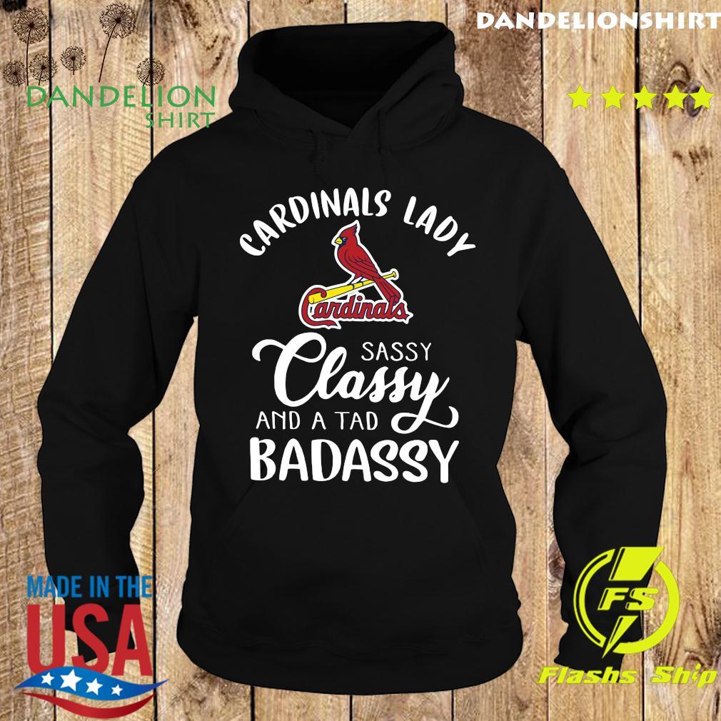 Cardinals Lady Sassy Classy And A Tad Badassy Shirt Hoodie