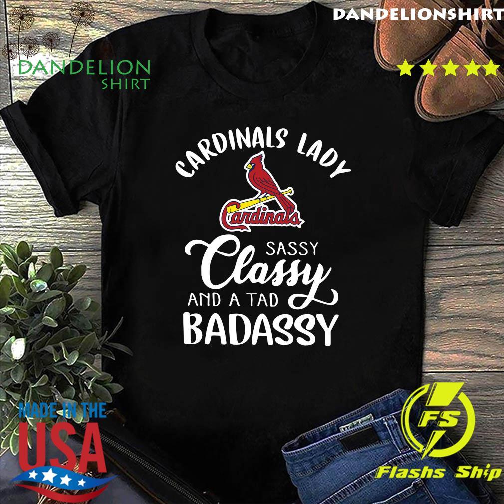 Cardinals Lady Sassy Classy And A Tad Badassy Shirt