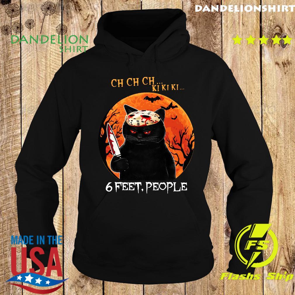 Ch Ch Ch Ki Ki Ki 6 Feet People Black Cat Horror Halloween Moon Shirt Hoodie