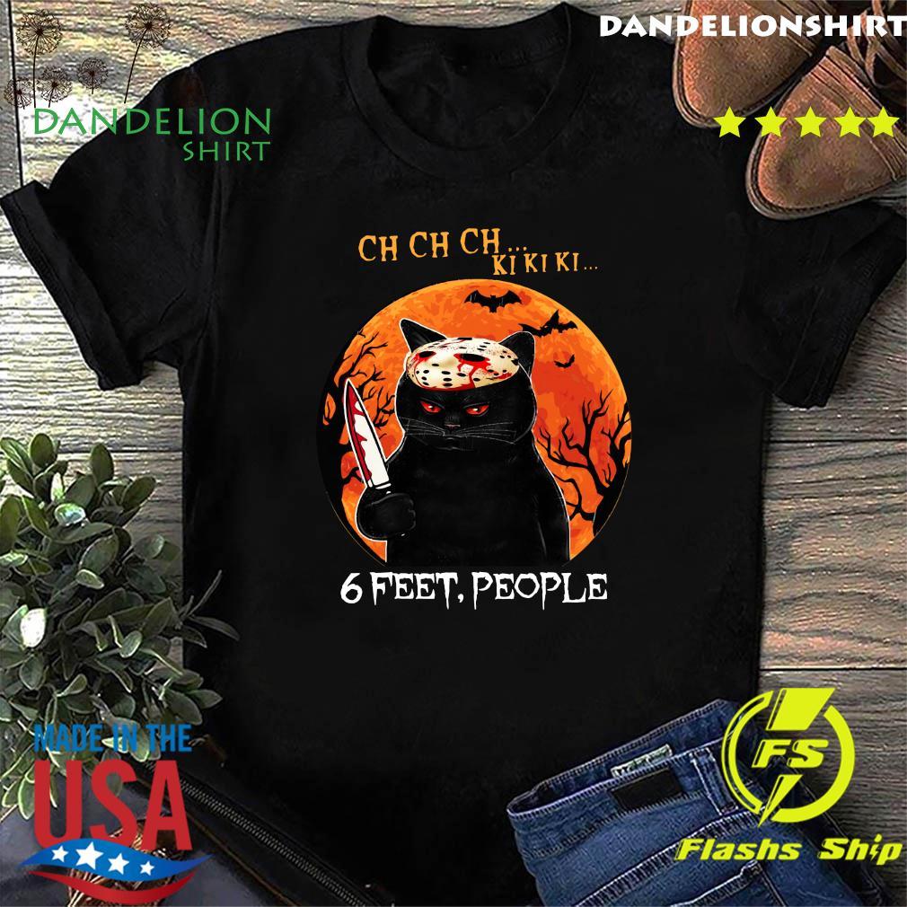 Ch Ch Ch Ki Ki Ki 6 Feet People Black Cat Horror Halloween Moon Shirt