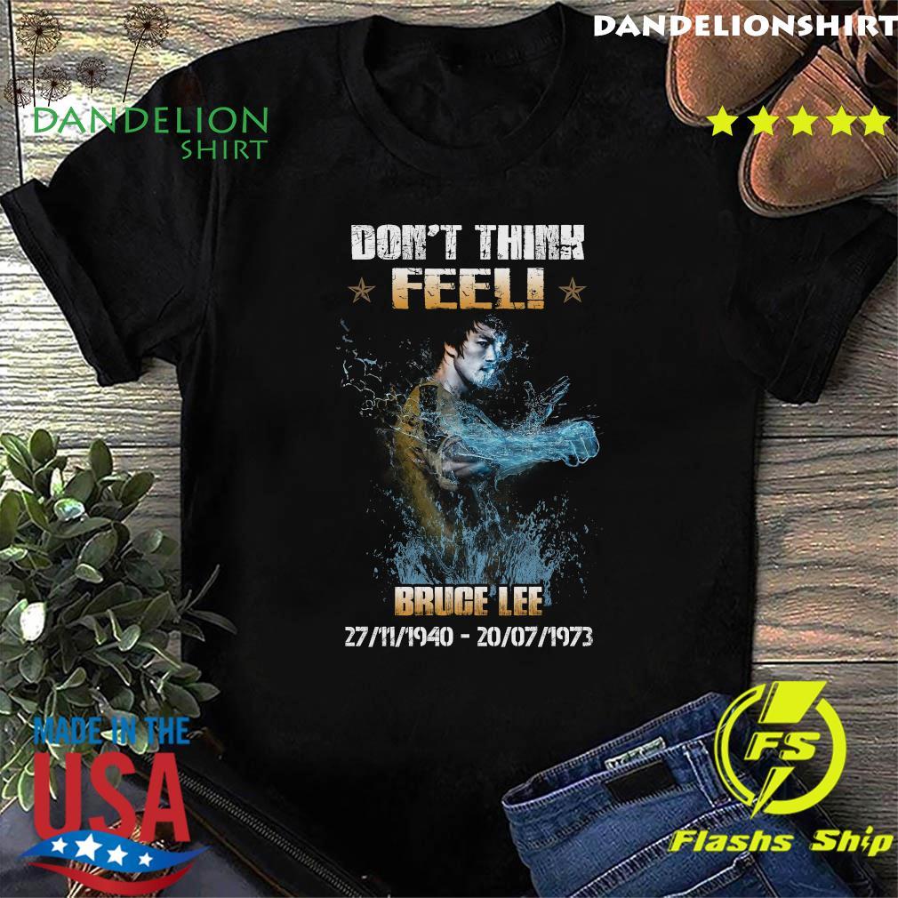 Don't Think Feel Bruce Lee 27 11 1940 - 20 07 1973 Shirt