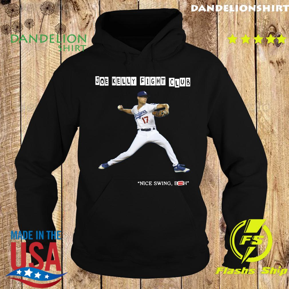 Joe Kelly Fight Club Nice Swing Bitch Shirt Hoodie