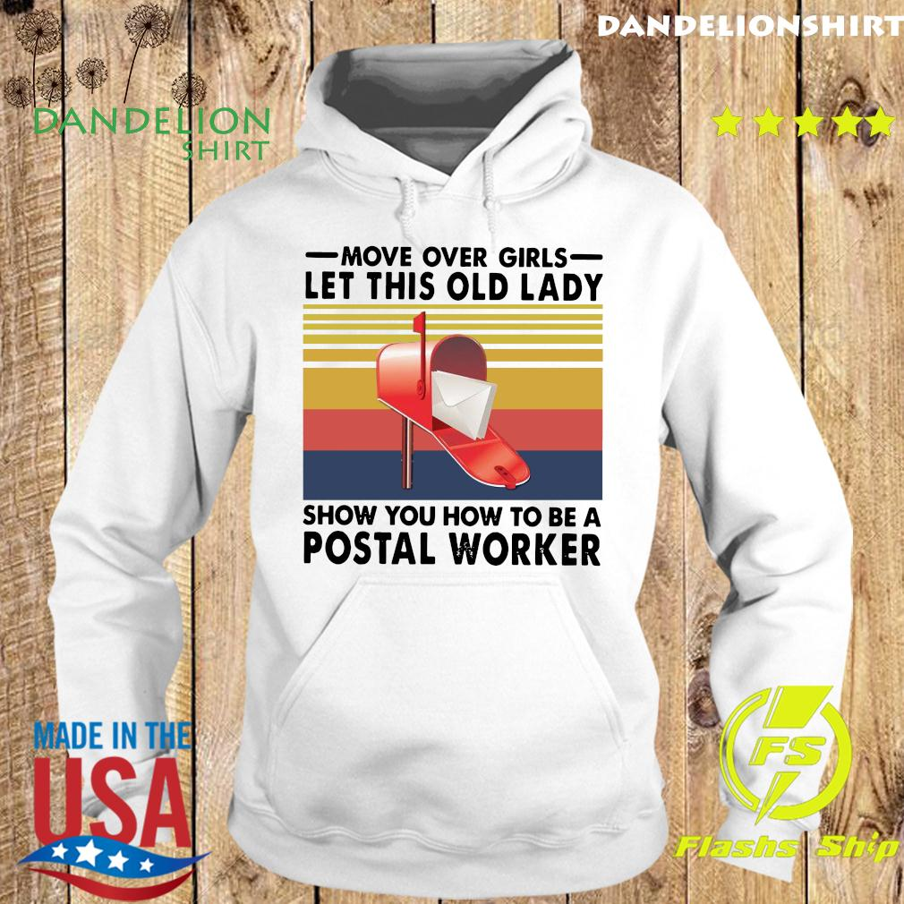 Move Over Girls Let This Old Lady Show You How To Be A Postal Worker Vintage Shirt Hoodie