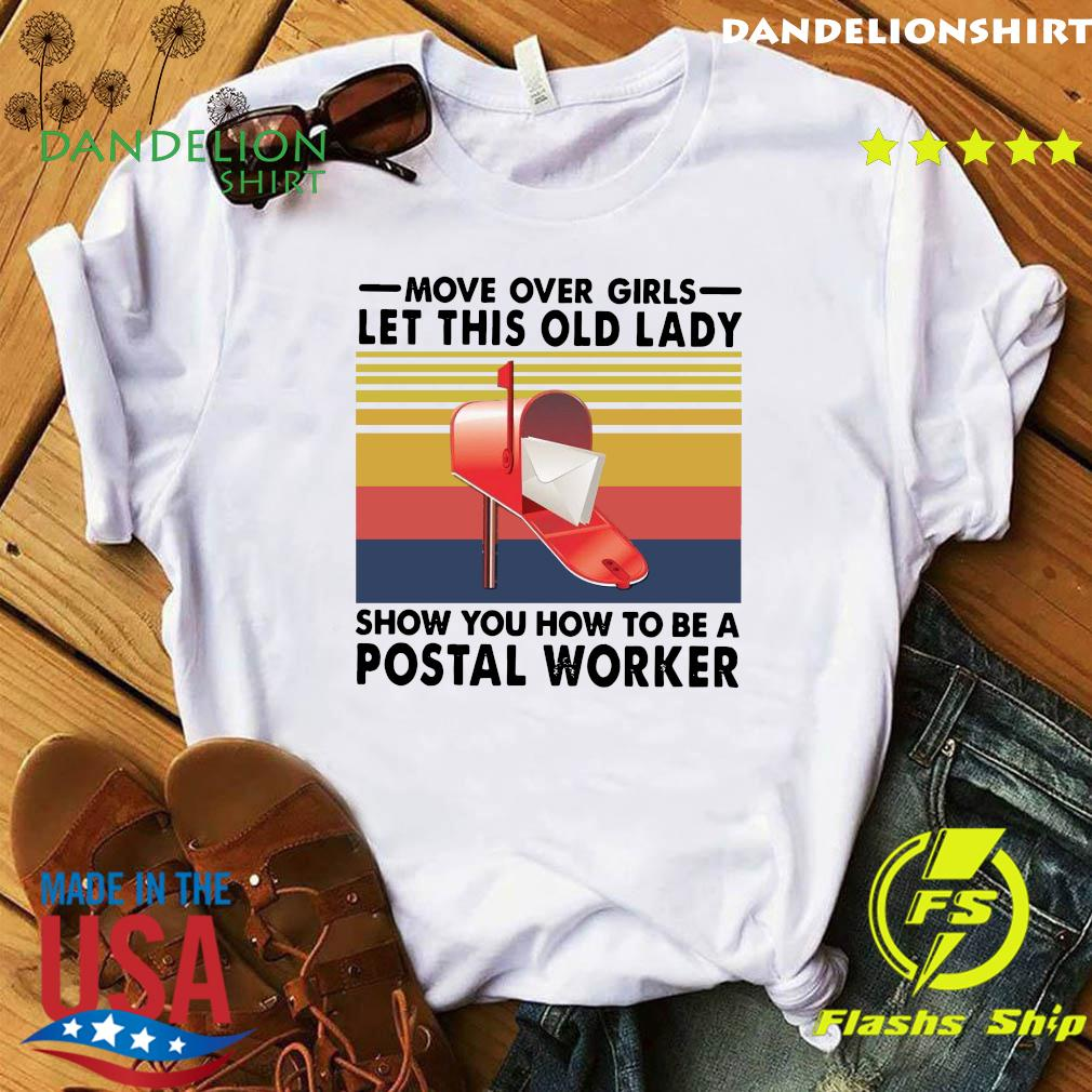 Move Over Girls Let This Old Lady Show You How To Be A Postal Worker Vintage Shirt