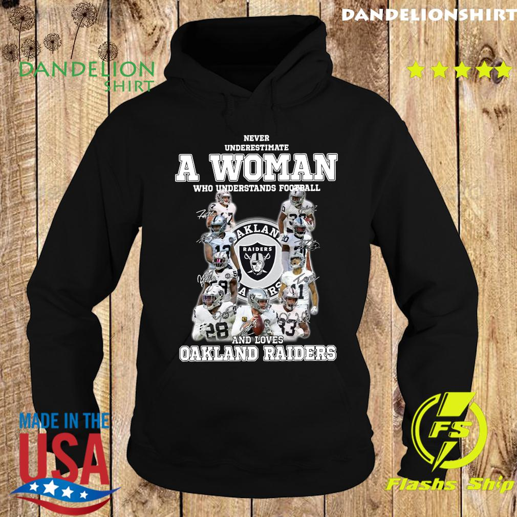 Never Underestimate A Woman Who Understands Football And Loves Oakland Raiders Signatures Shirt Hoodie