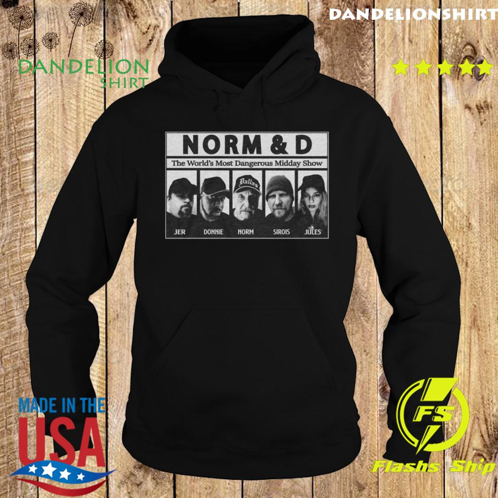 Norm And D The World's Most Dangerous Midday Show Shirt Hoodie