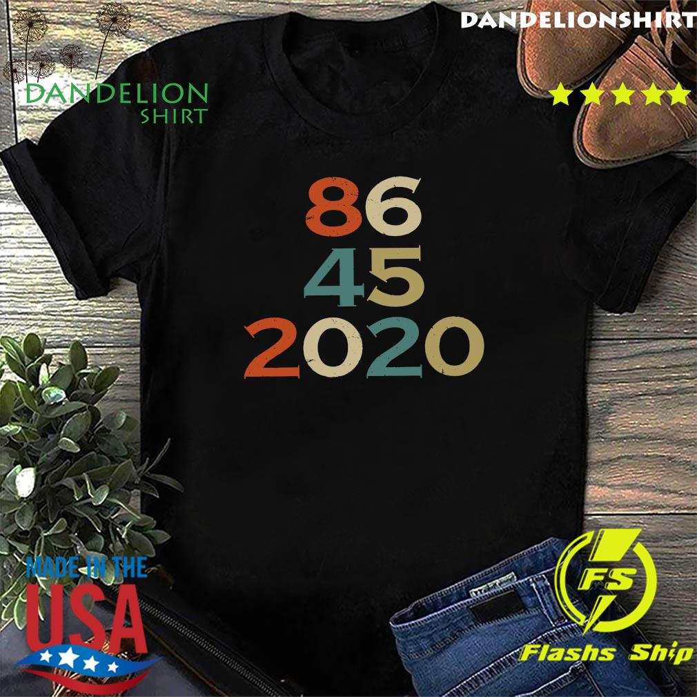 Official 86 45 2020 Anti Trump 8645 Dump Trump Vintage Shirt