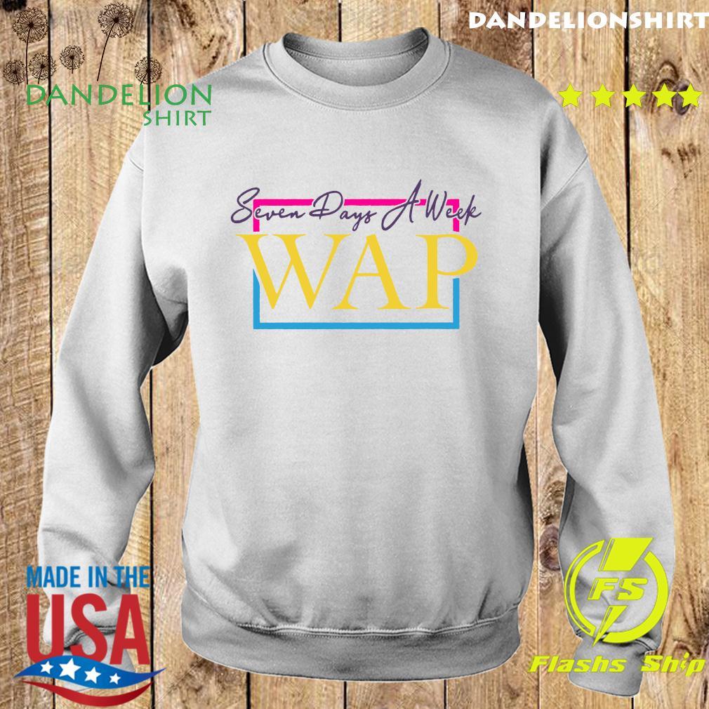 Seven Days A Week Wap Shirt Sweater