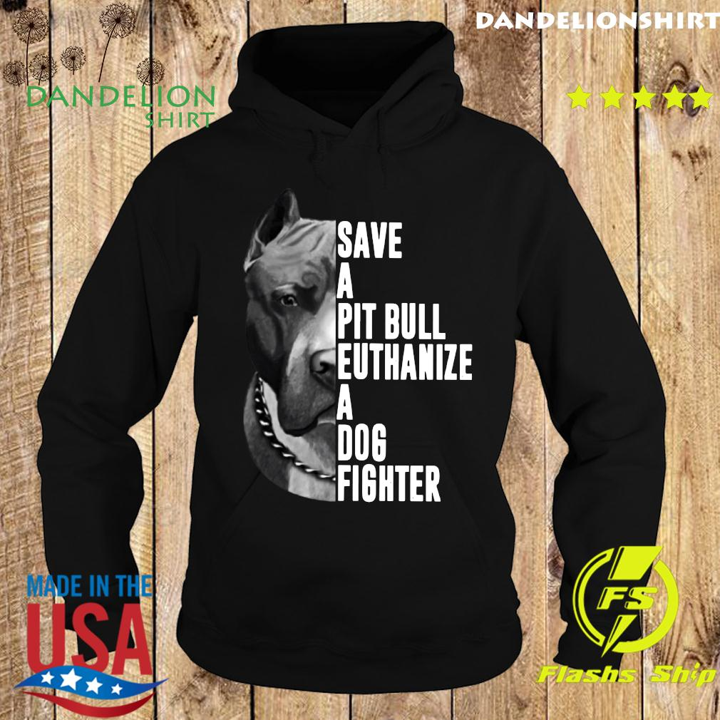 The Rock Save A Pit Bull Euthanize A Dog Fighter Shirt Hoodie