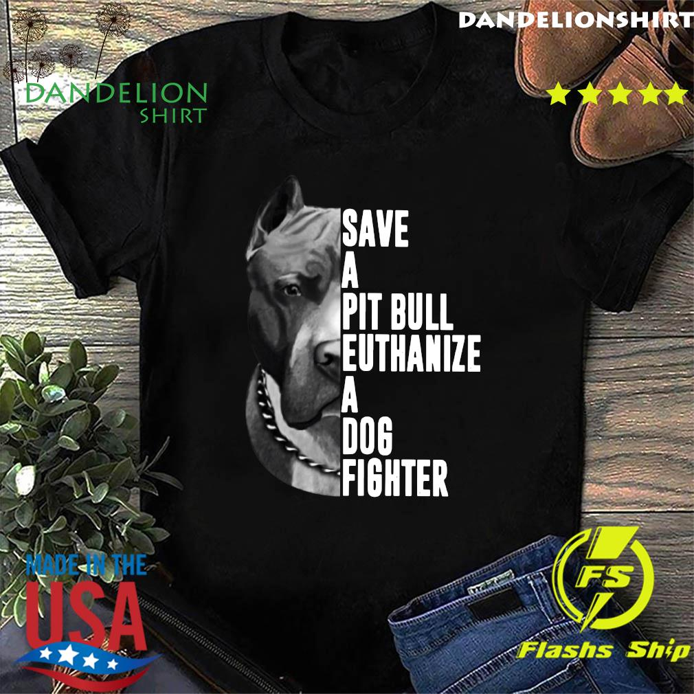 The Rock Save A Pit Bull Euthanize A Dog Fighter Shirt