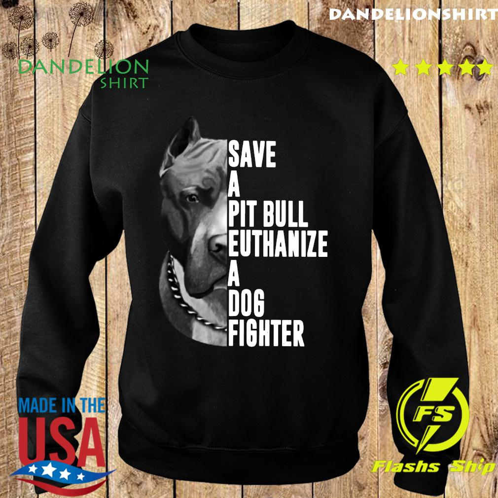 The Rock Save A Pit Bull Euthanize A Dog Fighter Shirt Sweater
