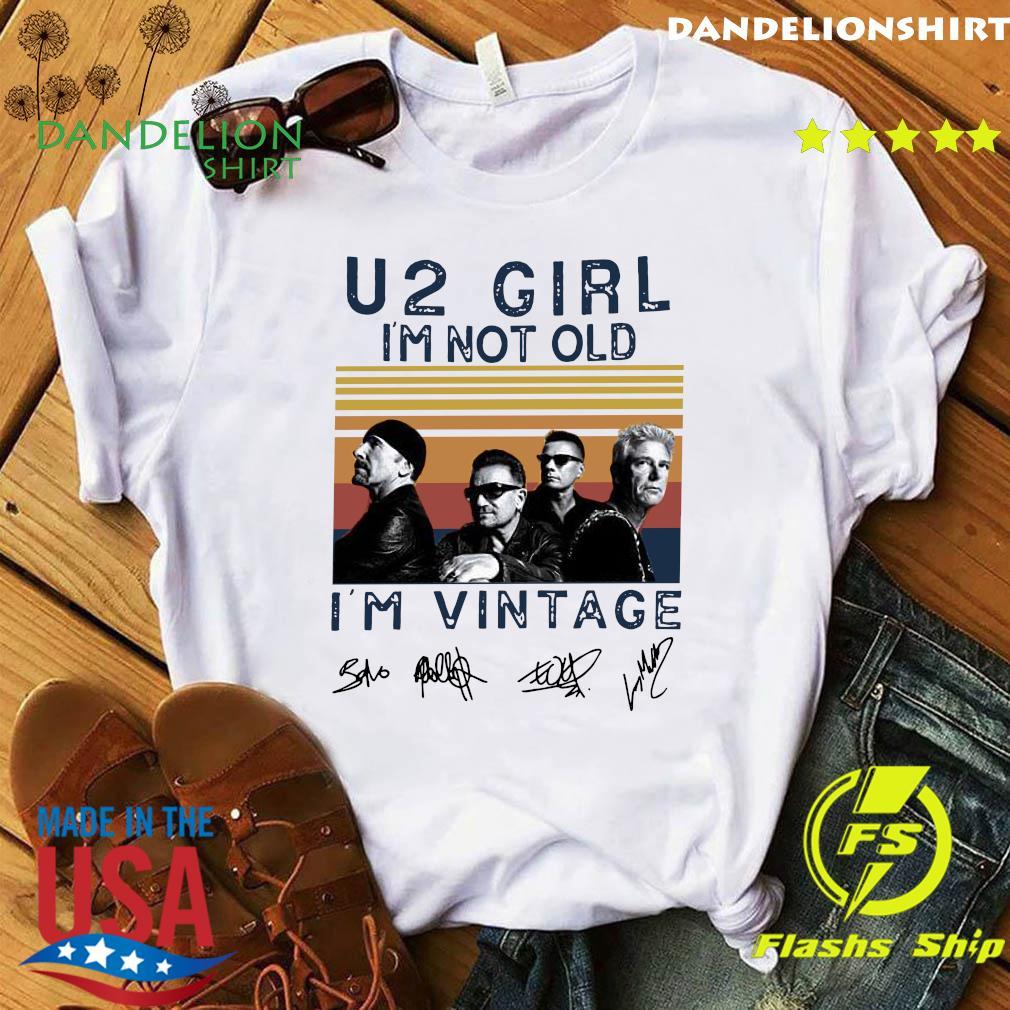 U2 Girl I'm Not Old I'm Vintage Signature Shirt