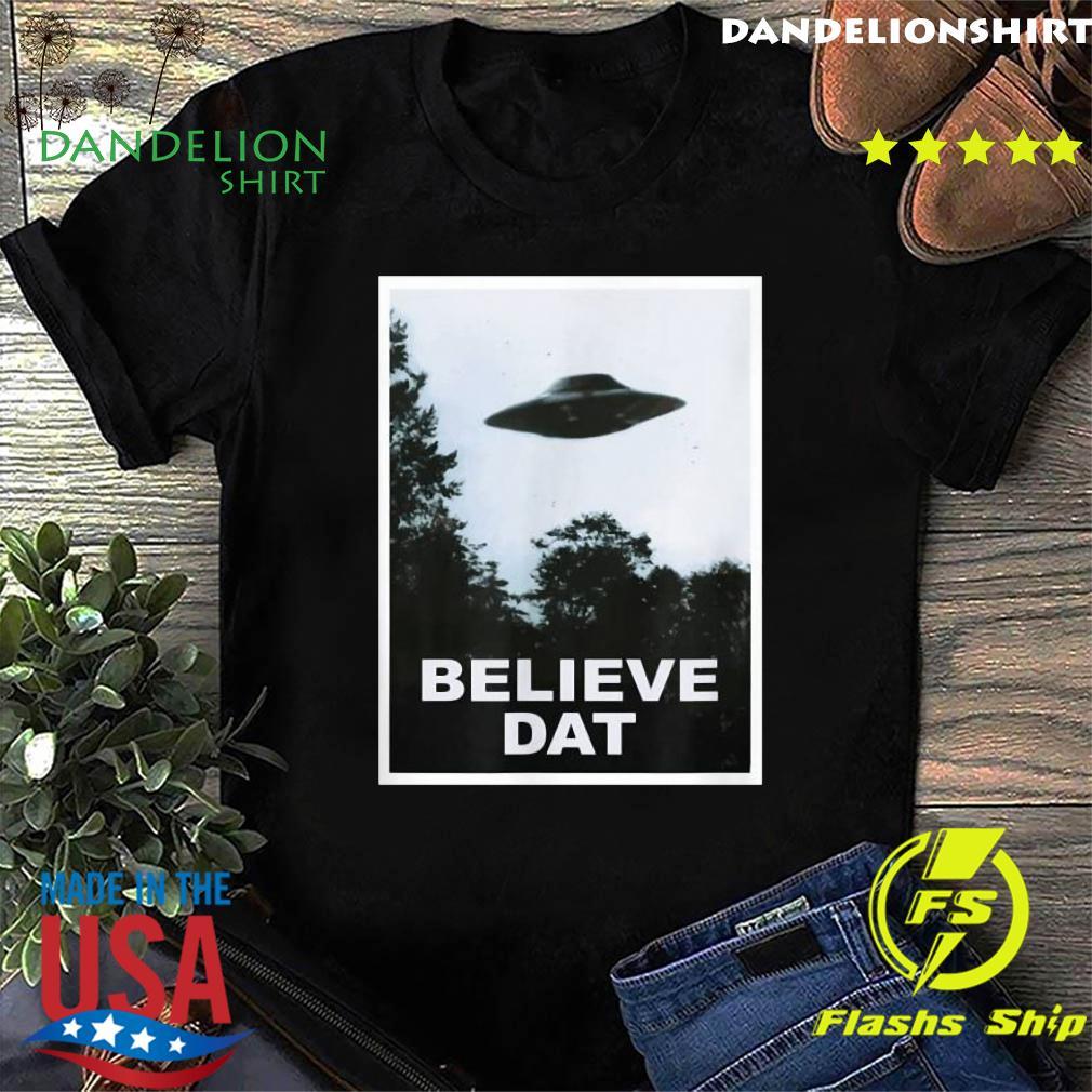 UFO Believe Dat Alien Funny T-Shirt