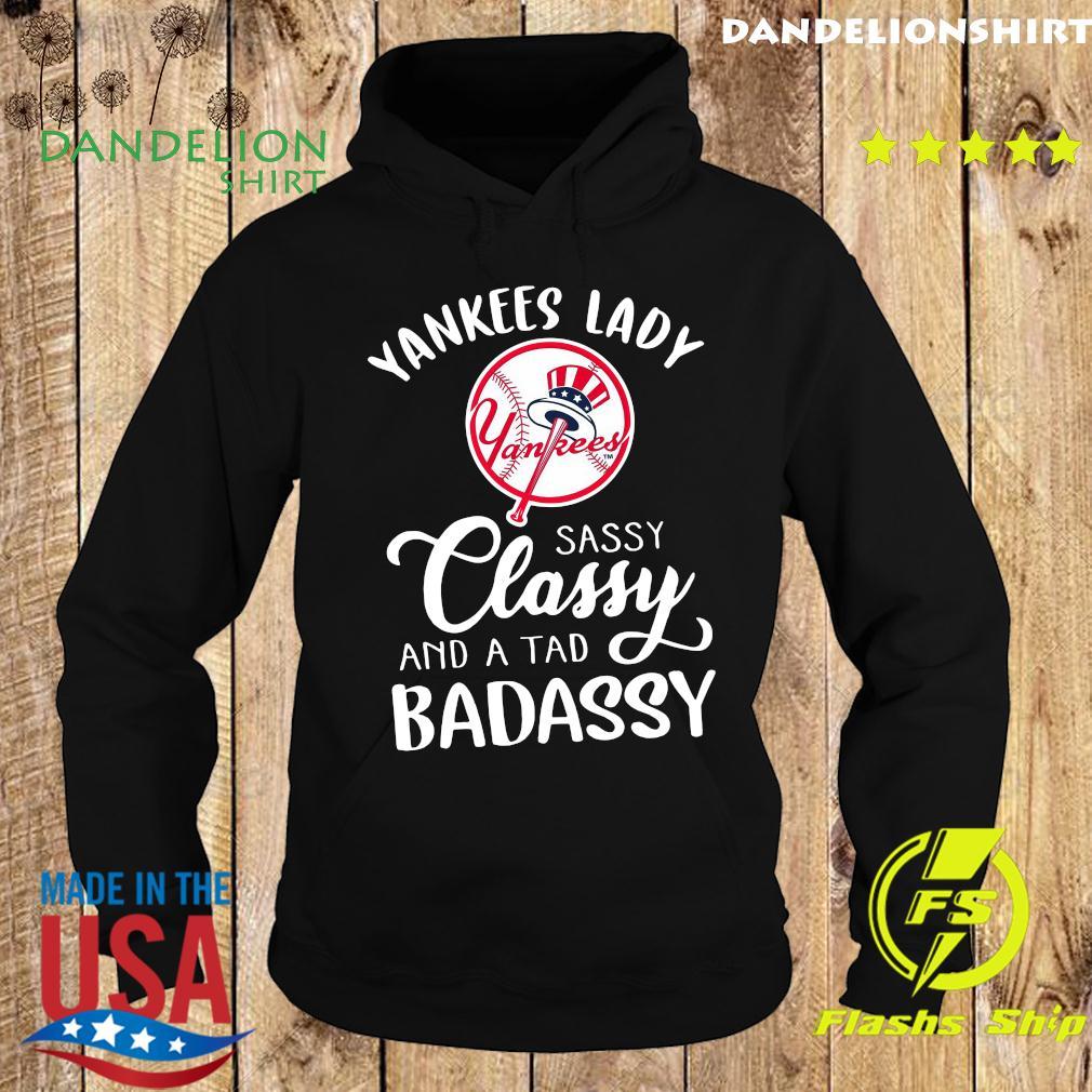 Yankees Lady Sassy Classy And A Tad BadAssy Shirt Hoodie