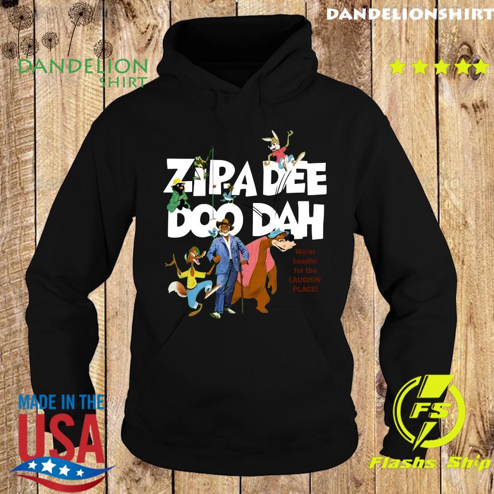 Zipa Dee Doo Dah We'er Headin For The Laughin Place Shirt Hoodie