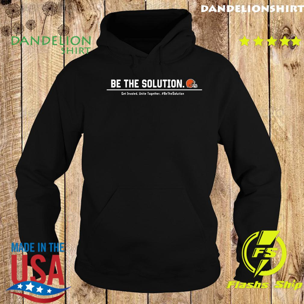 Be The Solution Get Involved Unite Together T-Shirt Hoodie