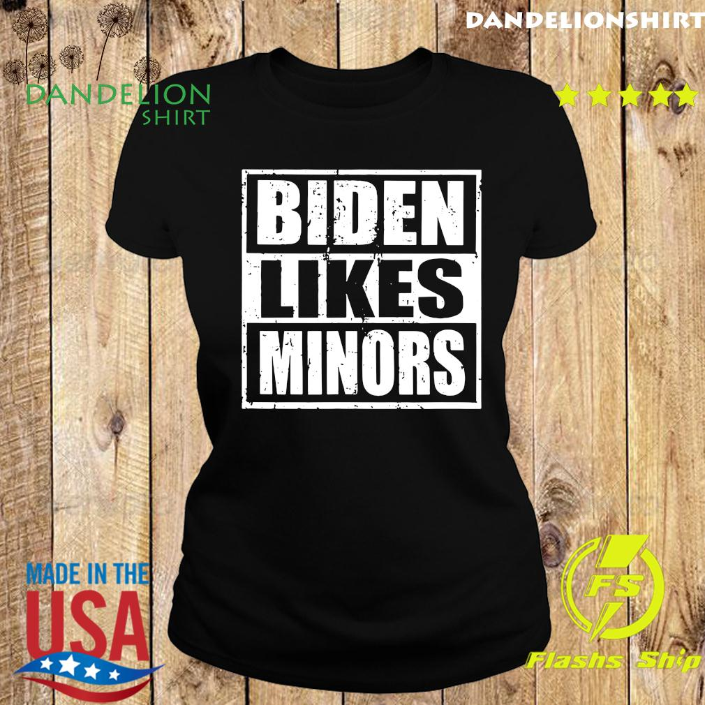 Biden Likes Minors 2020 Election American President Shirt Ladies tee
