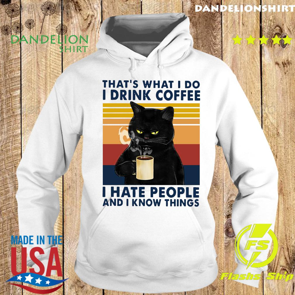 Black Cat That What I Do I Drink Coffee I Hate People And I Know Things Vintage Retro T-Shirt Hoodie