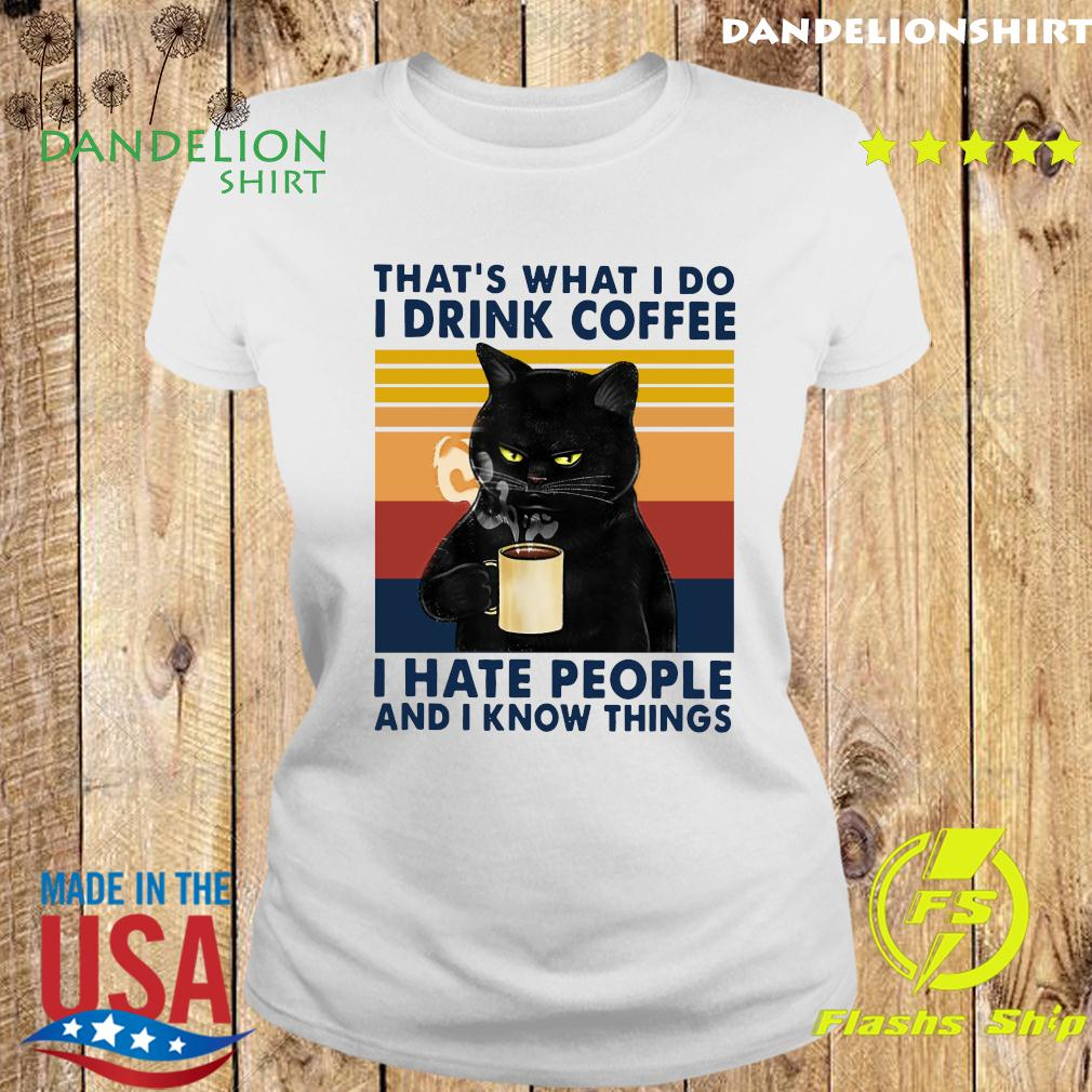 Black Cat That What I Do I Drink Coffee I Hate People And I Know Things Vintage Retro T-Shirt Ladies tee