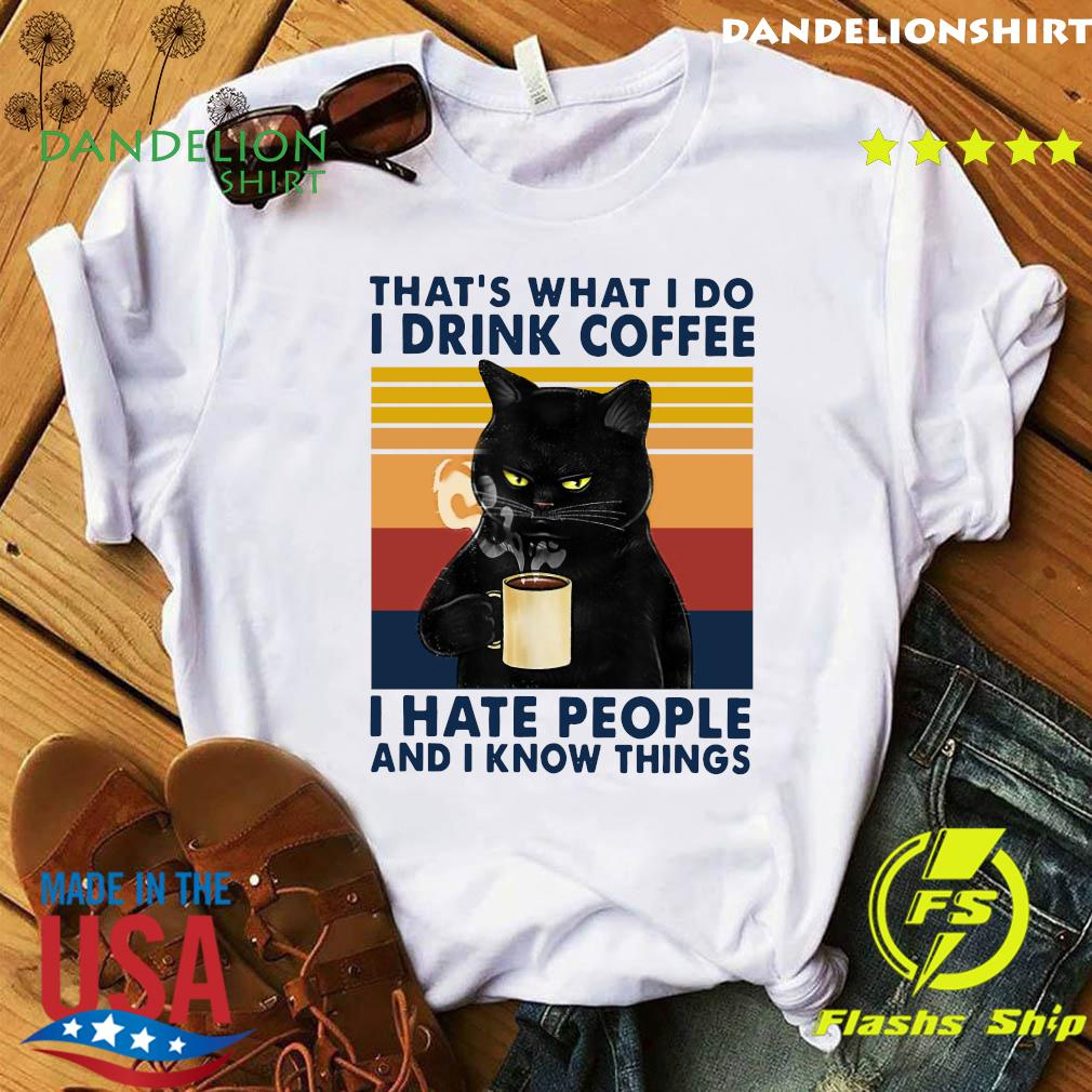 Black Cat That What I Do I Drink Coffee I Hate People And I Know Things Vintage Retro T-Shirt