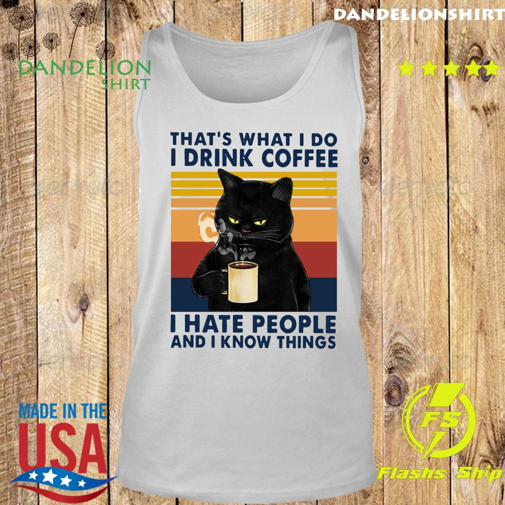 Black Cat That What I Do I Drink Coffee I Hate People And I Know Things Vintage Retro T-Shirt Tank top
