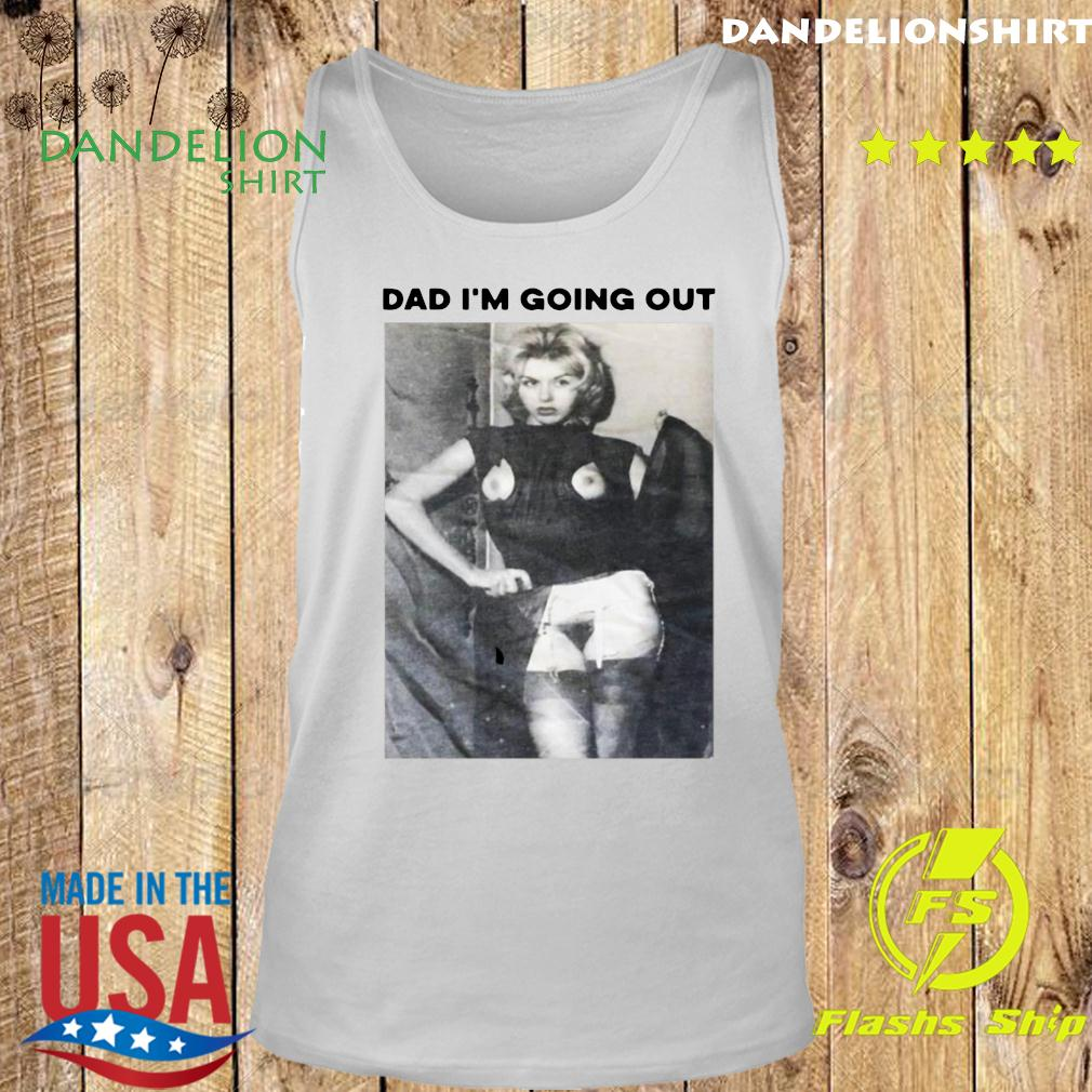 Dad I'm Going Out Women's Shirt Tank top