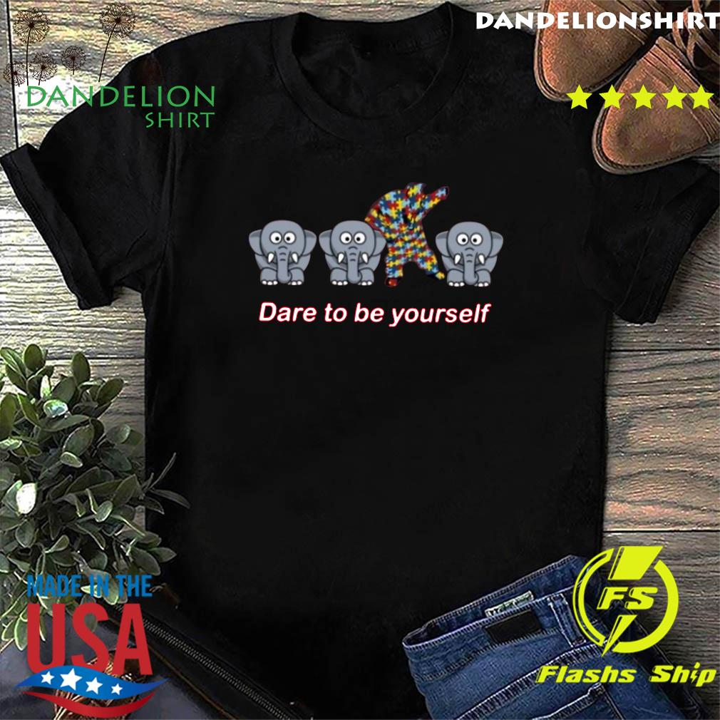 Elephant Autism Dare Be Yourself Shirt