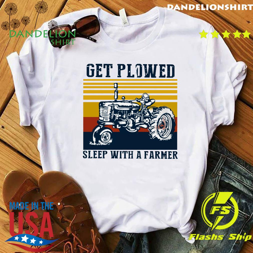 Get Plowed Sleep With A Farmer Vintage Retro Shirt