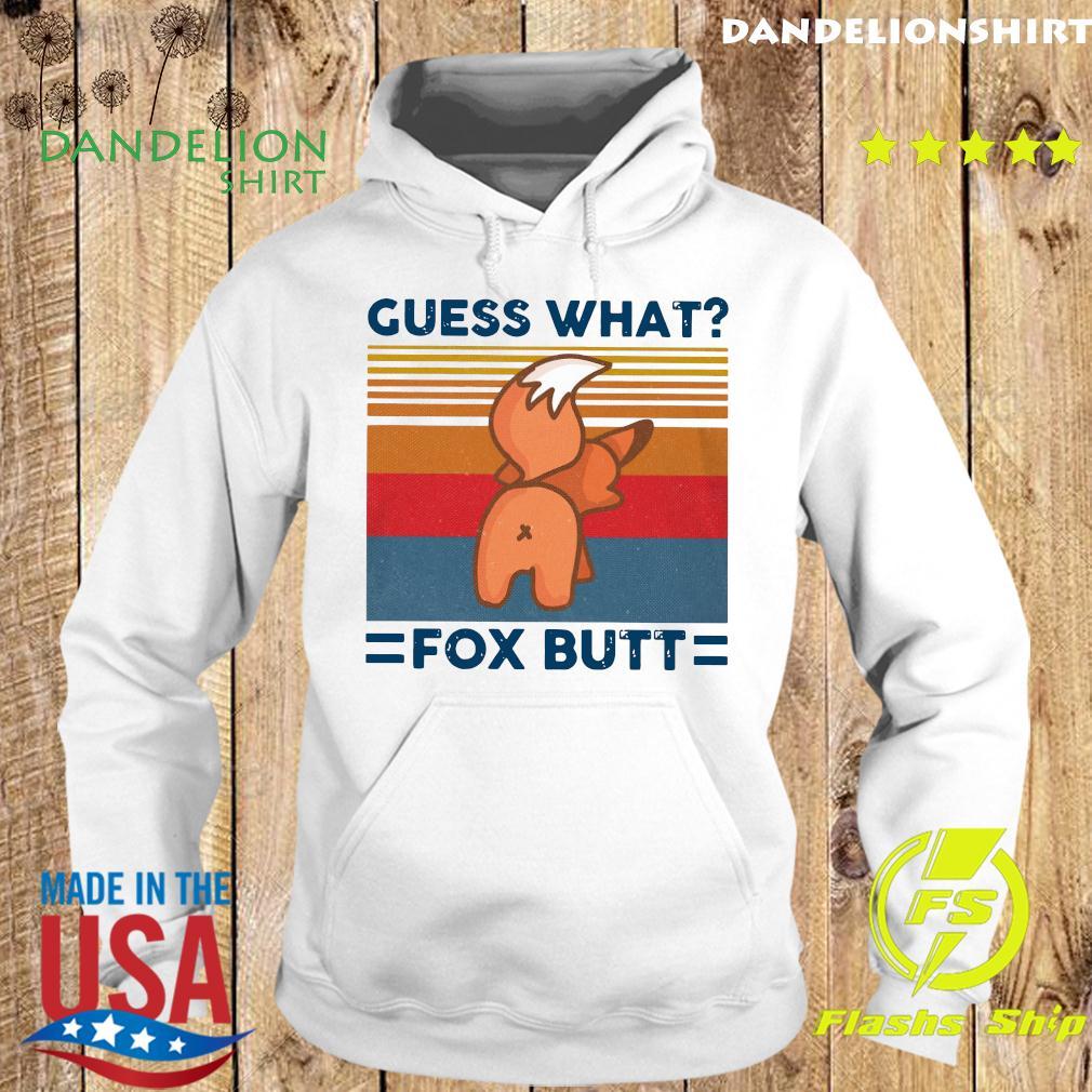 Guess What Fox Butt Vintage Retro Shirt Hoodie