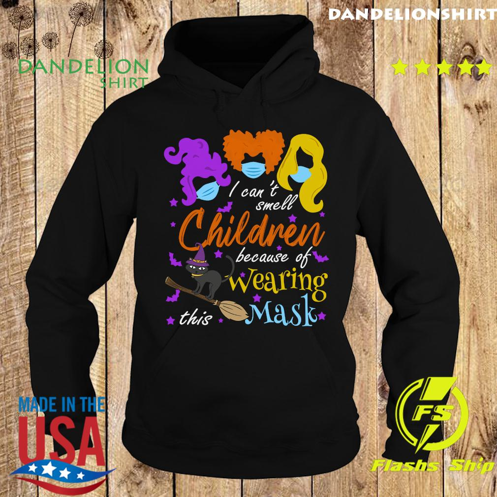 Hocus Pocus I Can't Smell Children Because Of Wearing This Mask Halloween Shirt Hoodie