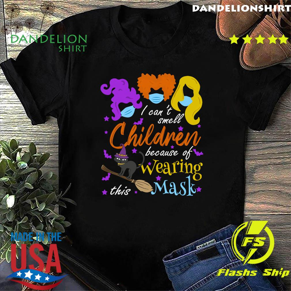 Hocus Pocus I Can't Smell Children Because Of Wearing This Mask Halloween Shirt